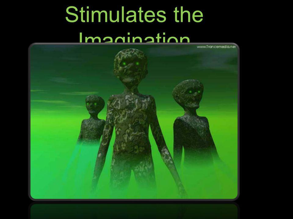 Stimulates the Imagination