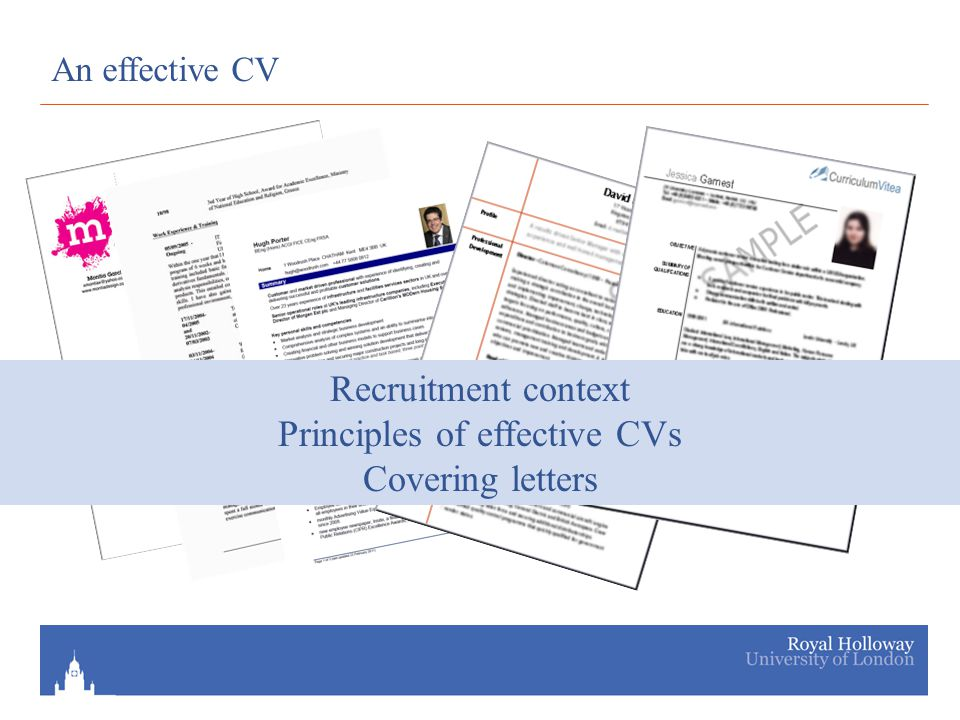An effective CV Recruitment context Principles of effective CVs Covering letters