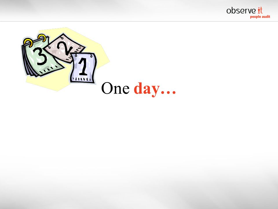 One day…