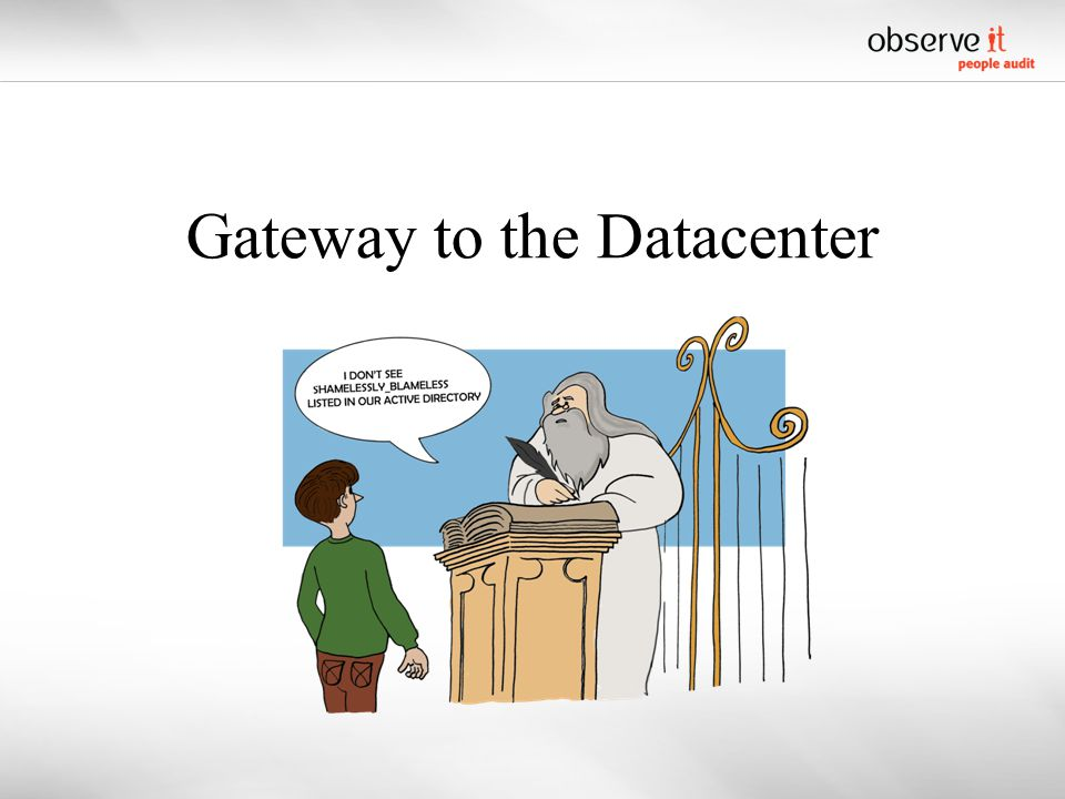 Gateway to the Datacenter
