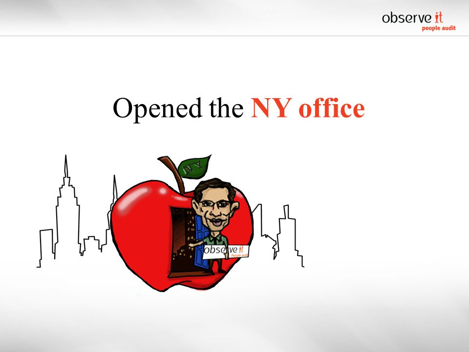 Opened the NY office