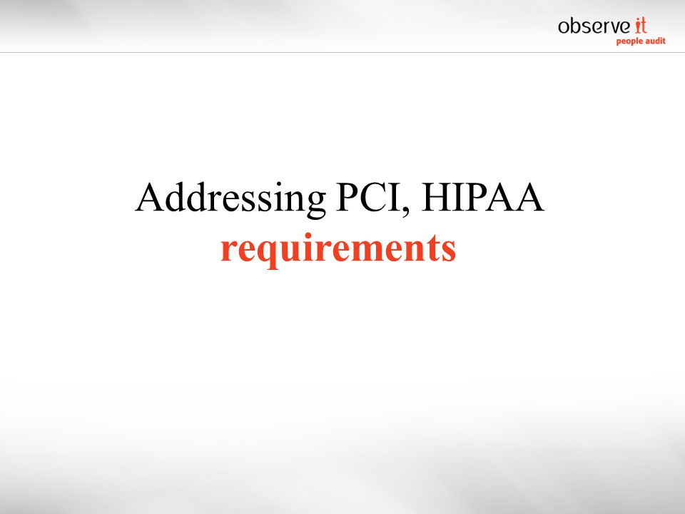 Addressing PCI, HIPAA requirements