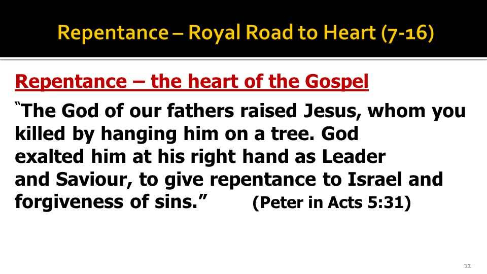 Repentance – the heart of the Gospel The God of our fathers raised Jesus, whom you killed by hanging him on a tree.