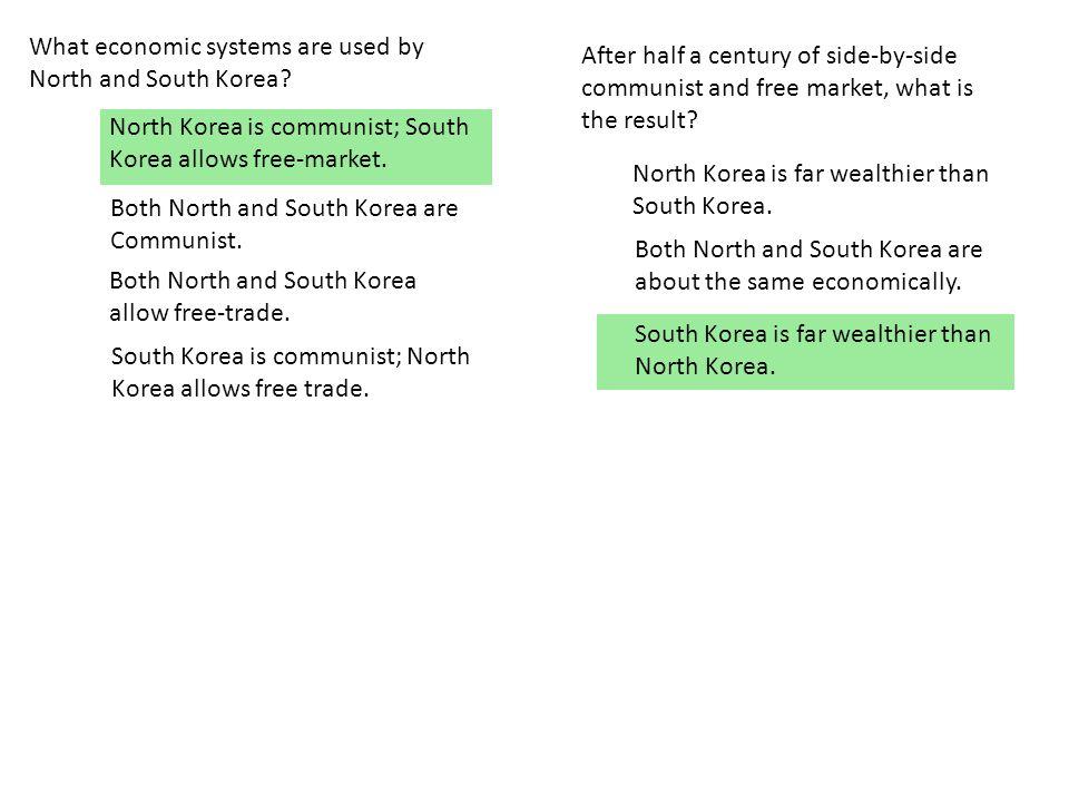 North Korea is far wealthier than South Korea.