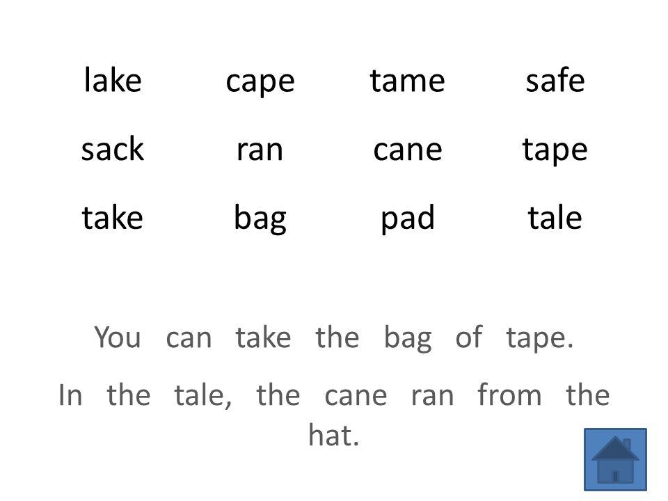 lakecapetamesafe sackrancanetape takebagpadtale You can take the bag of tape.