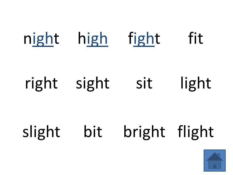 nighthighfightfit rightsightsitlight slightbitbrightflight