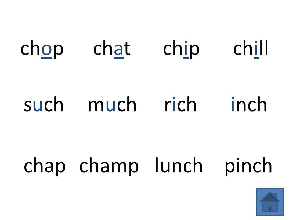 chopchatchipchill suchmuchrichinch chapchamplunchpinch