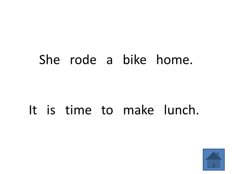 She rode a bike home. It is time to make lunch.