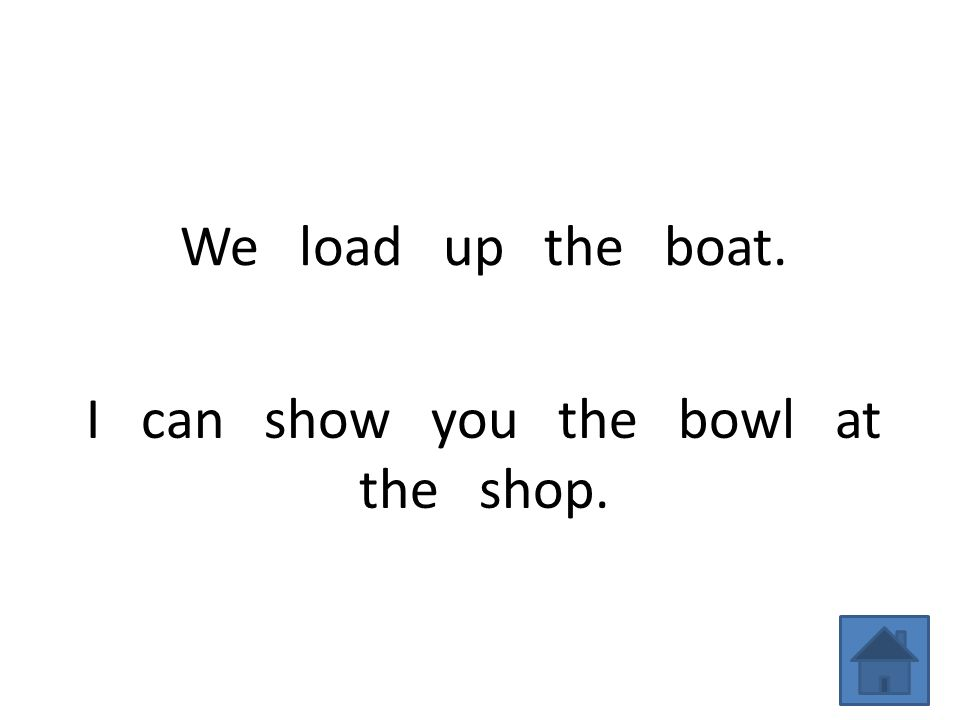 We load up the boat. I can show you the bowl at the shop.