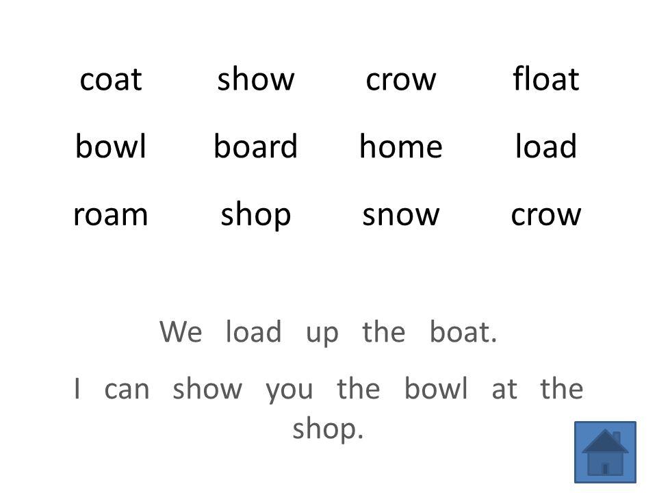 coatshowcrowfloat bowlboardhomeload roamshopsnowcrow We load up the boat.