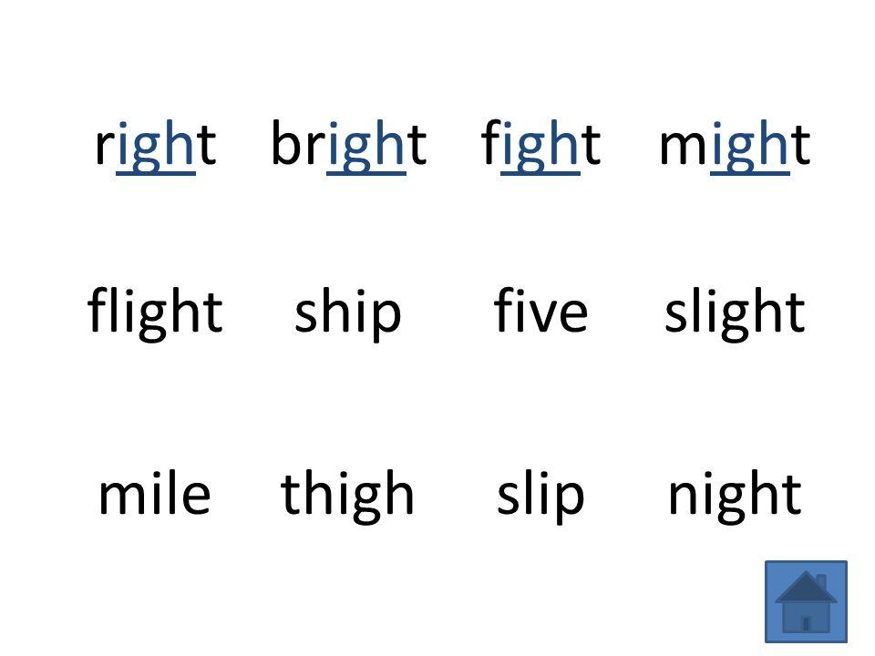 rightbrightfightmight flightshipfiveslight milethighslipnight