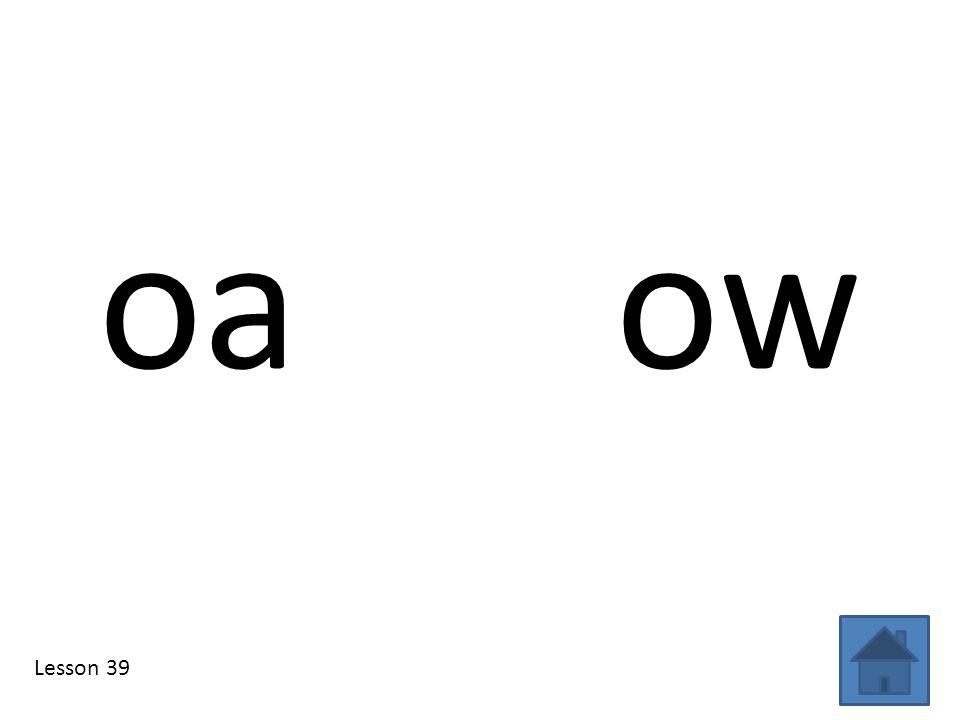 oa ow Lesson 39