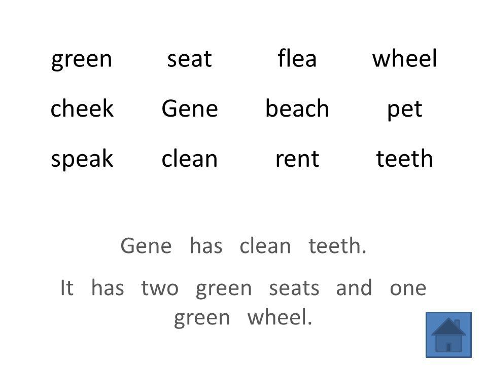 greenseatfleawheel cheekGenebeachpet speakcleanrentteeth Gene has clean teeth.