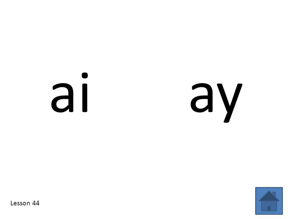 ai ay Lesson 44