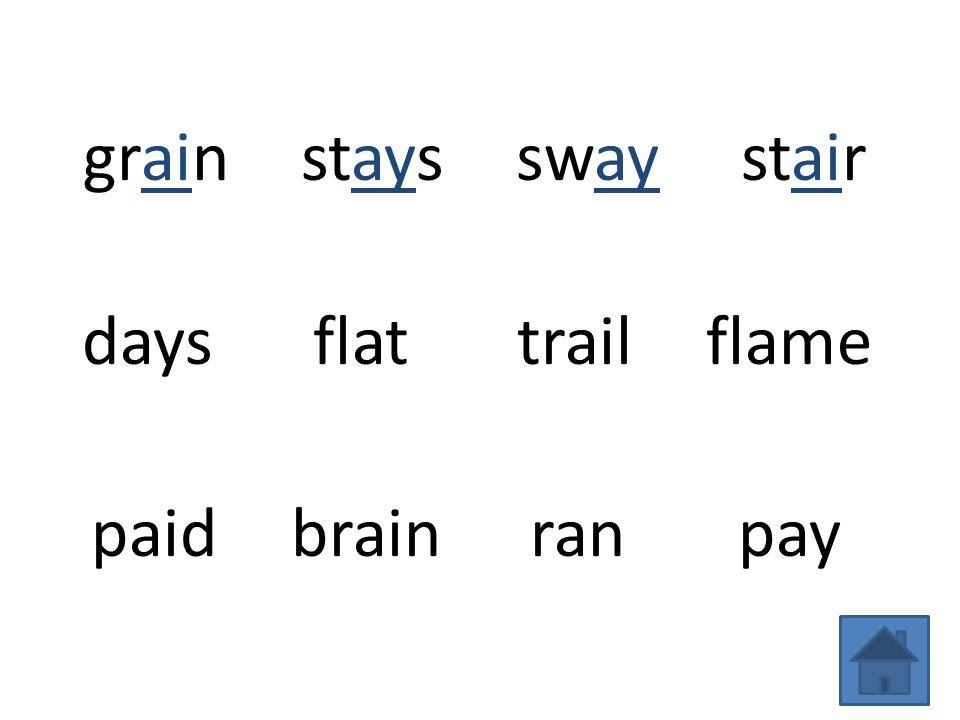grainstaysswaystair daysflattrailflame paidbrainranpay