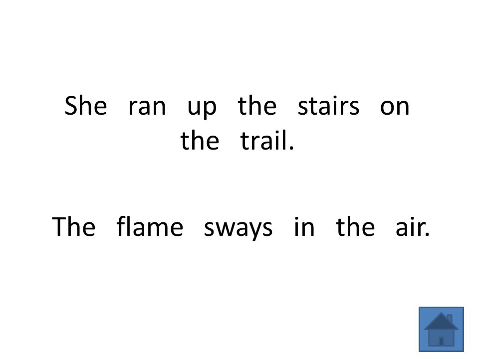 She ran up the stairs on the trail. The flame sways in the air.