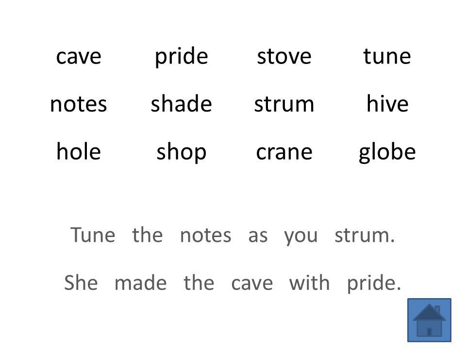 cavepridestovetune notesshadestrumhive holeshopcraneglobe Tune the notes as you strum.