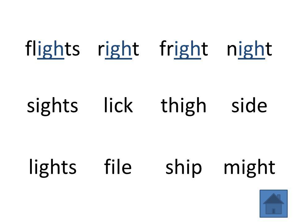 flightsrightfrightnight sightslickthighside lightsfileshipmight