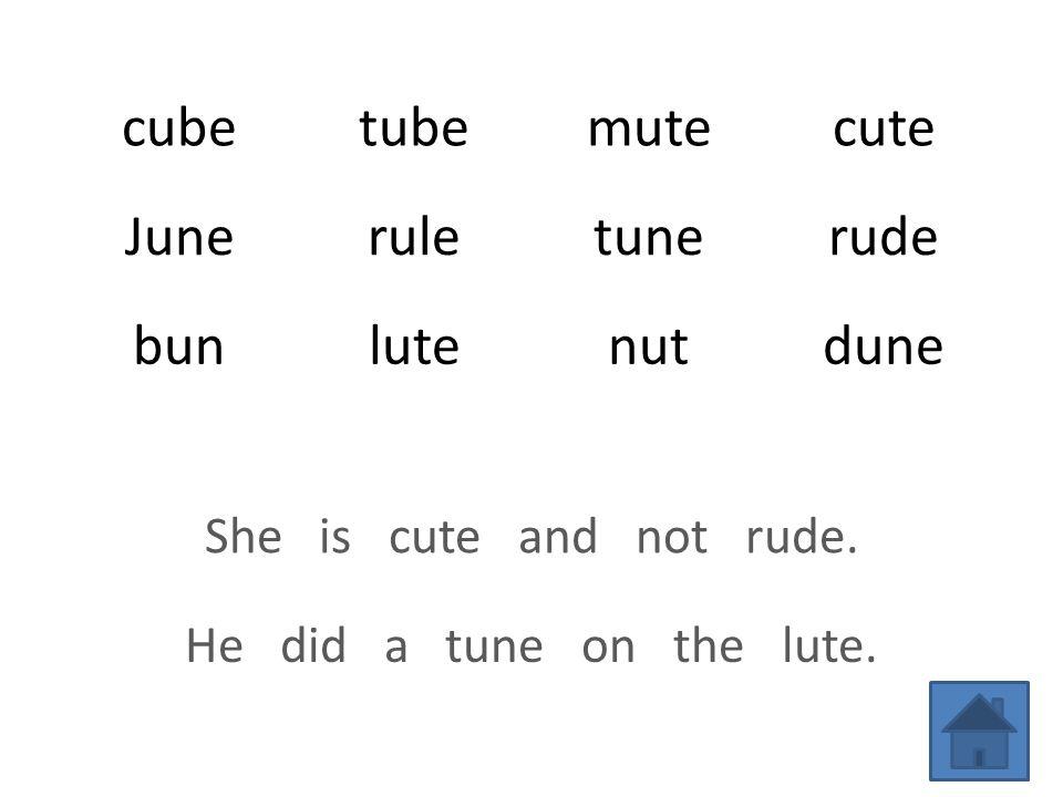 cubetubemutecute Juneruletunerude bunlutenutdune She is cute and not rude.