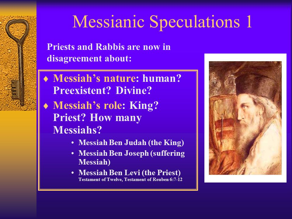 Person of Messiah: Jewish Messianic Expectations  The Son of David  A Political Deliverer  A Military Leader  Perfectly Holy  Ideal Human Being  Perfect Judge  Greater than Moses –Lawgiver –Miracle Worker  But is He more…?