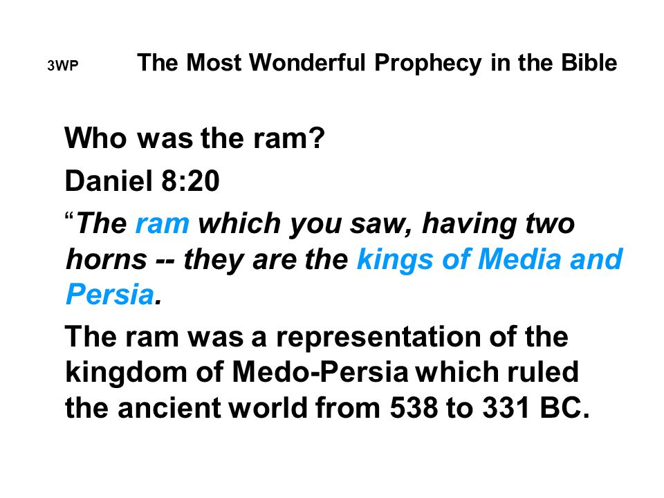 3WP The Most Wonderful Prophecy in the Bible Who was the ram.