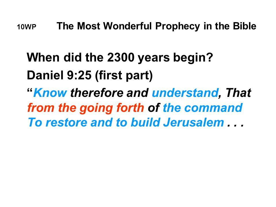10WP The Most Wonderful Prophecy in the Bible When did the 2300 years begin.