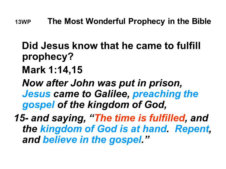 13WP The Most Wonderful Prophecy in the Bible Did Jesus know that he came to fulfill prophecy.