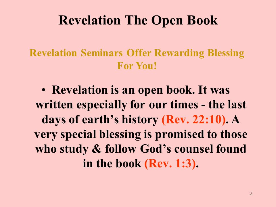 2 Revelation The Open Book Revelation is an open book.