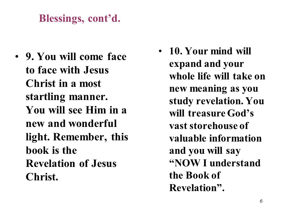 6 9.You will come face to face with Jesus Christ in a most startling manner.