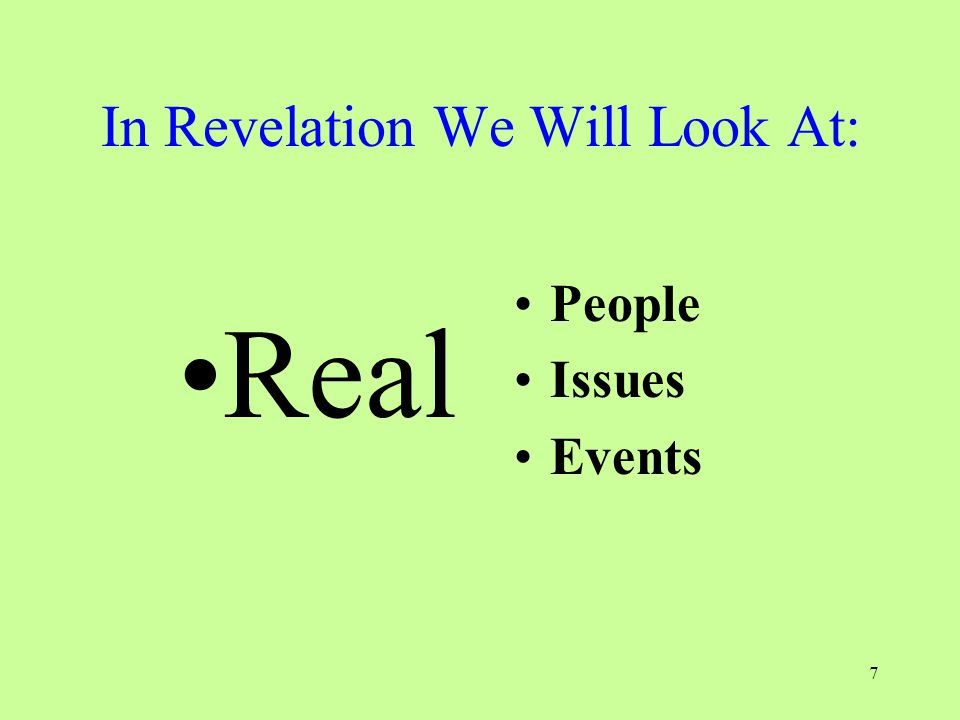 7 In Revelation We Will Look At: Real People Issues Events