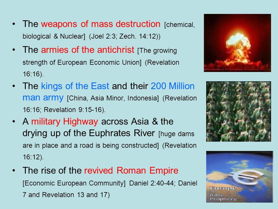 The weapons of mass destruction [chemical, biological & Nuclear] (Joel 2:3; Zech.