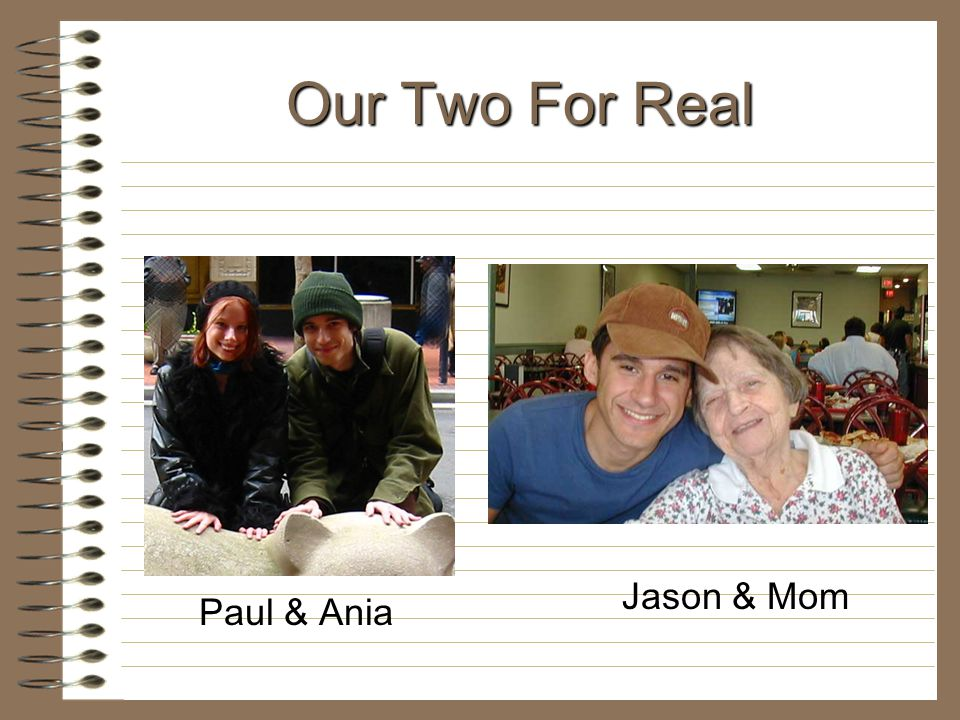 Our Two For Real Paul & Ania Jason & Mom