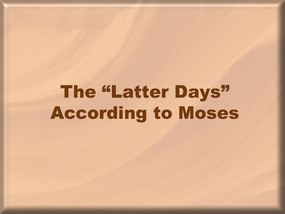 The Latter Days According to Moses