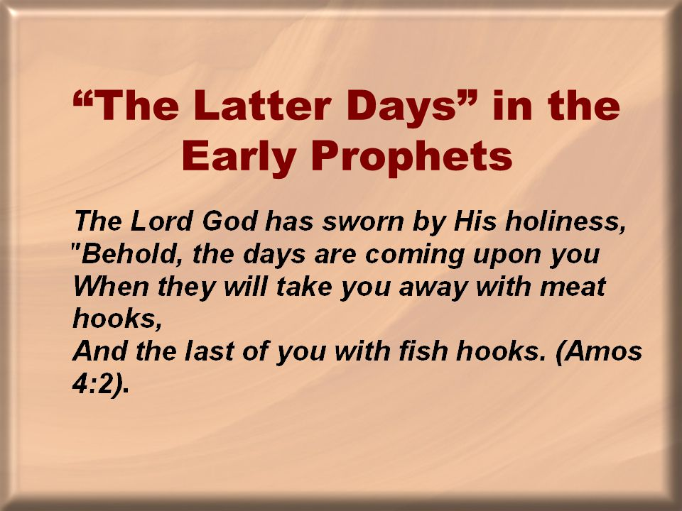 The Latter Days in the Early Prophets