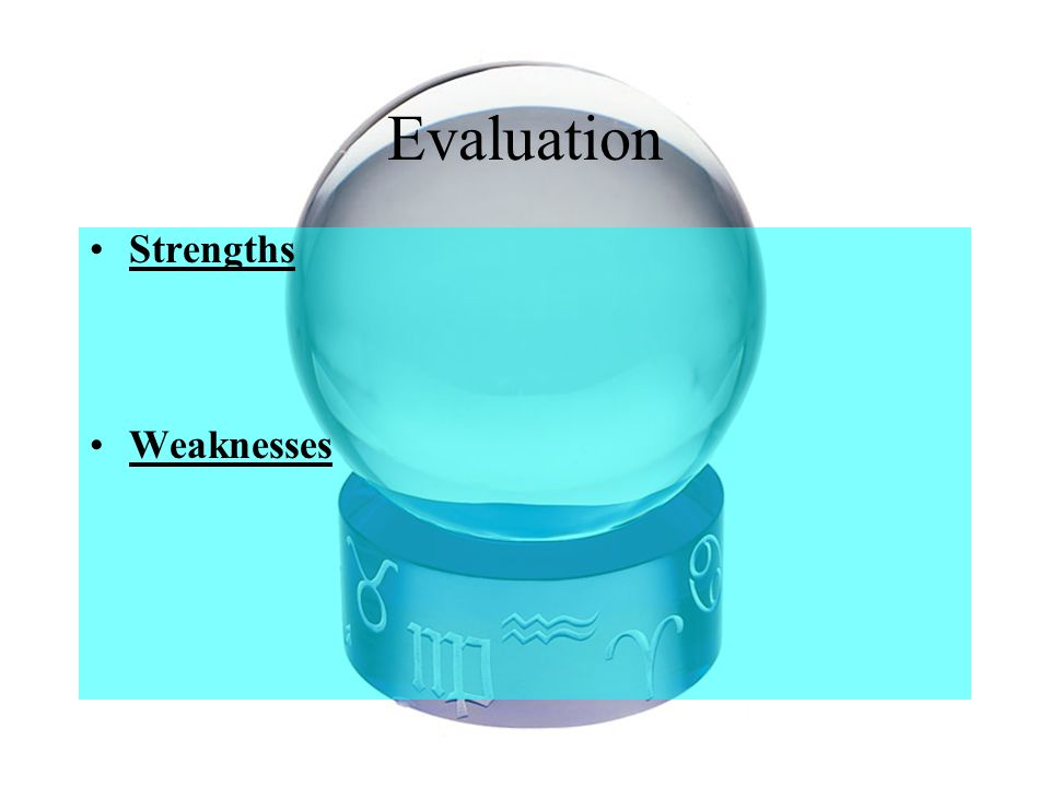 Evaluation Strengths Weaknesses