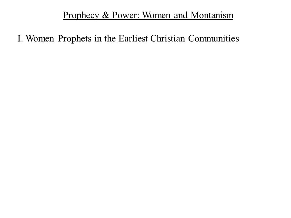 I. Women Prophets in the Earliest Christian Communities
