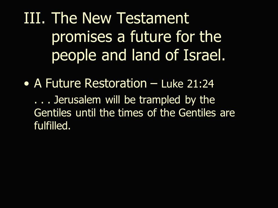 A Future Restoration – Luke 21:24...