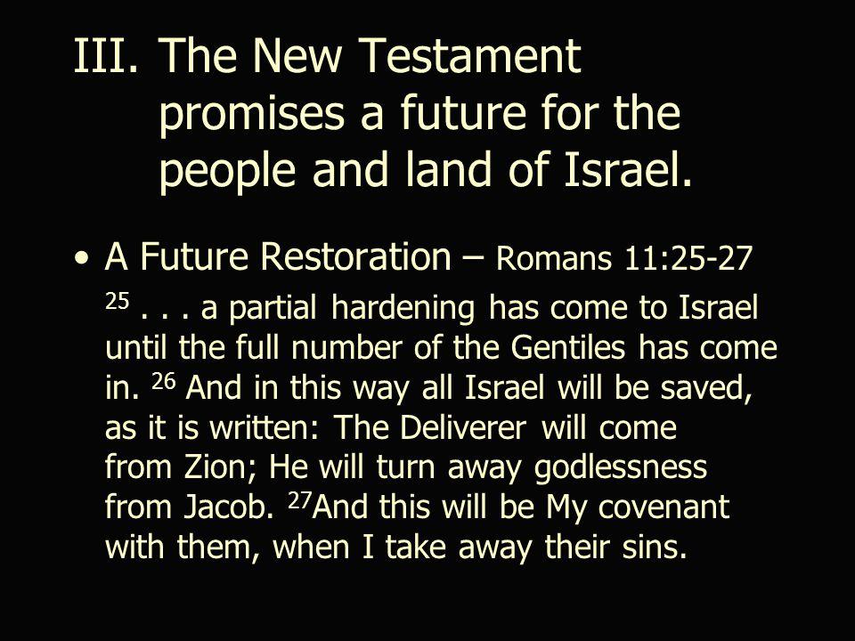 A Future Restoration – Romans 11:25-27 25...