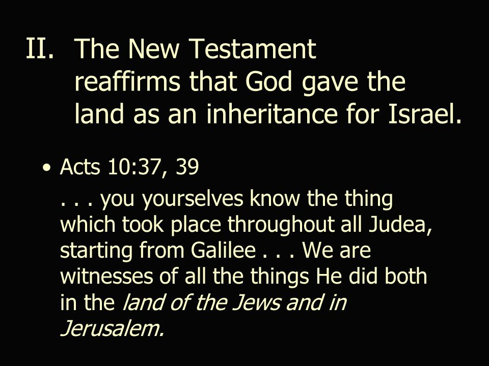 II. The New Testament reaffirms that God gave the land as an inheritance for Israel.