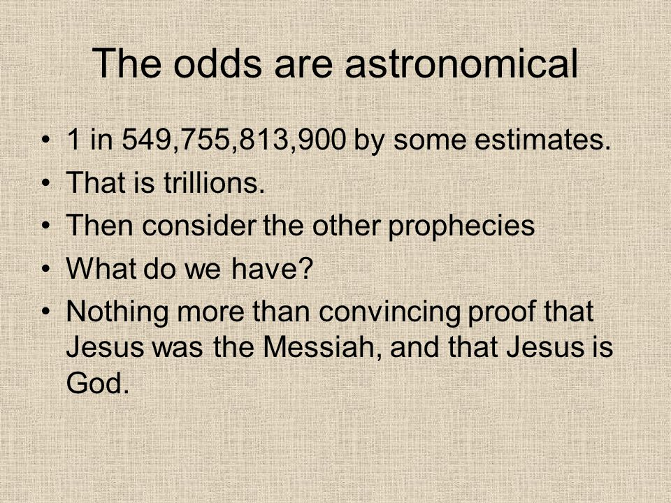 The odds are astronomical 1 in 549,755,813,900 by some estimates.