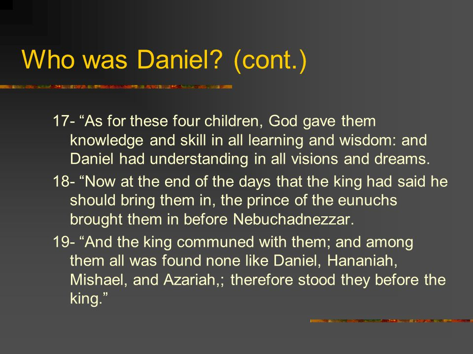 God revealed to Daniel what the dream meant: Nebuchadnezzar was the head of gold, but all his kingdom, power, strength, and glory had been given to him by God.