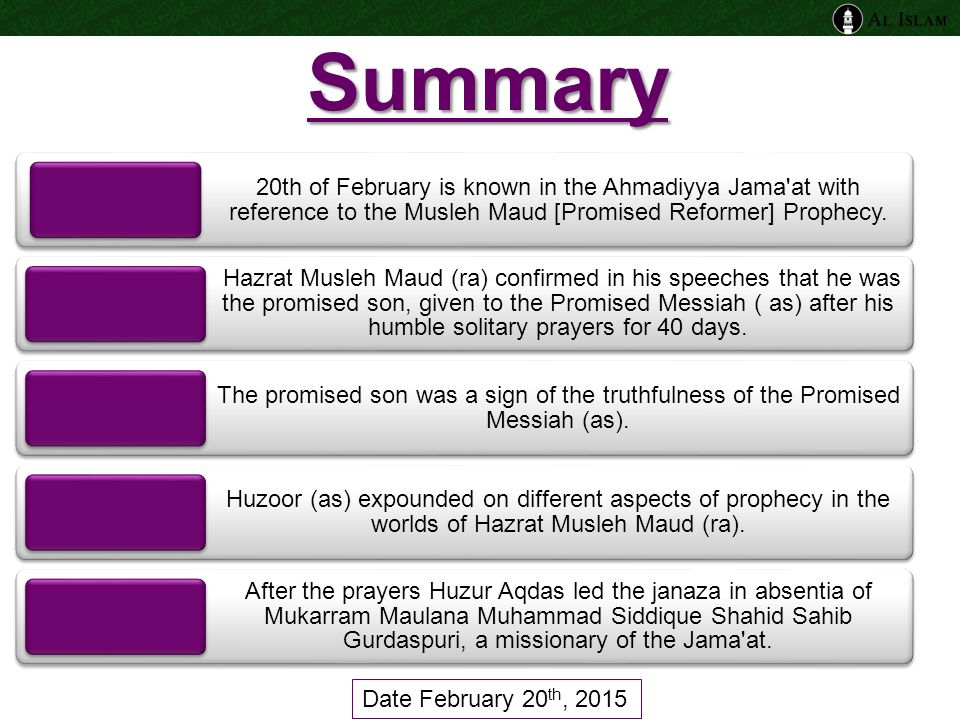 Summary 20th of February is known in the Ahmadiyya Jama at with reference to the Musleh Maud [Promised Reformer] Prophecy.