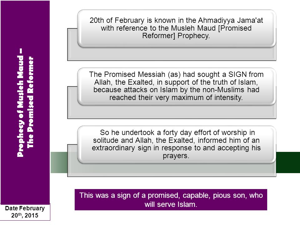 Today I will present before you the things that Hazrat Musleh Maud (ra) himself said at various occasions about this prophecy.