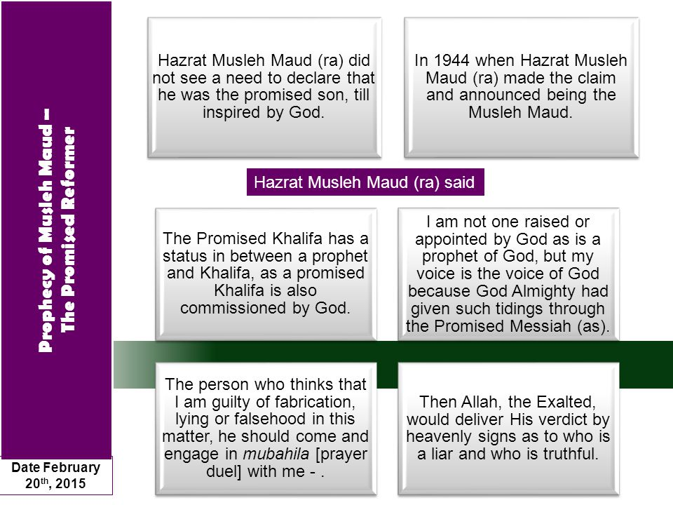 Hazrat Musleh Maud (ra) did not see a need to declare that he was the promised son, till inspired by God.