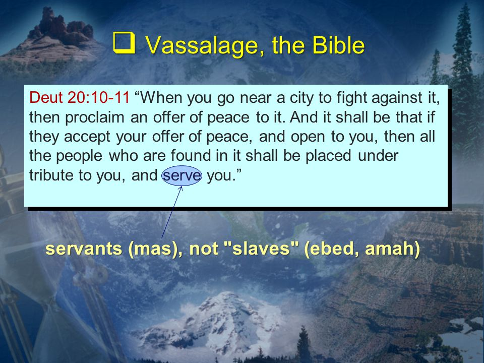 Deut 20:10-11 When you go near a city to fight against it, then proclaim an offer of peace to it.