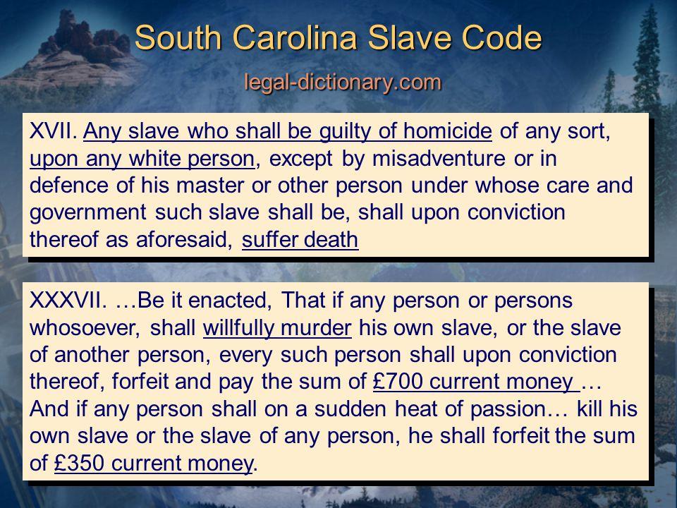 South Carolina Slave Code legal-dictionary.com XXXVII.