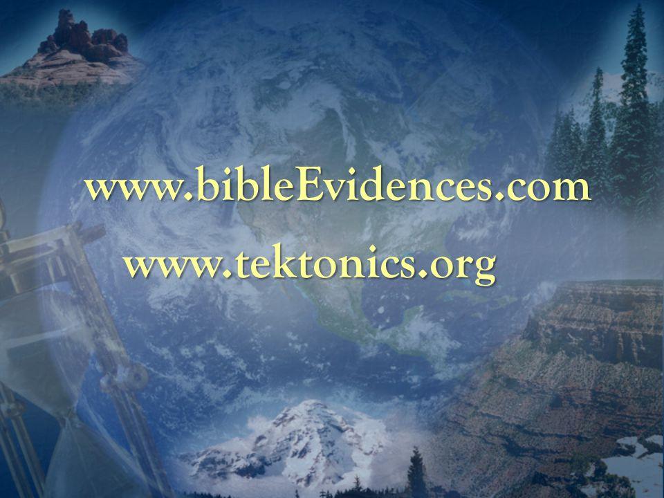 www.bibleEvidences.com www.tektonics.org