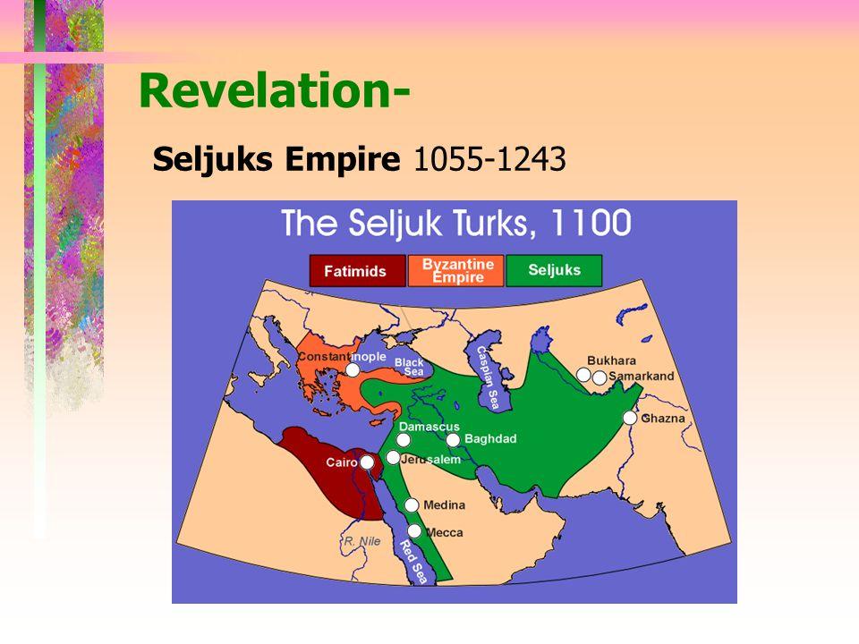 Revelation- Seljuks Empire 1055-1243