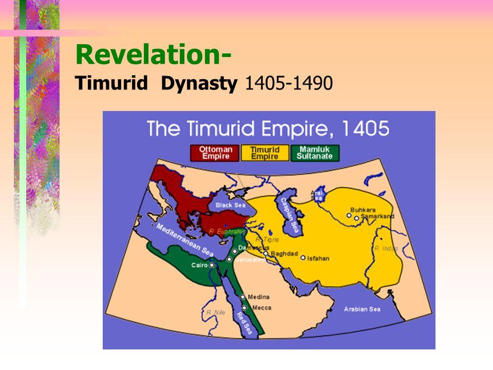 Revelation- Timurid Dynasty 1405-1490
