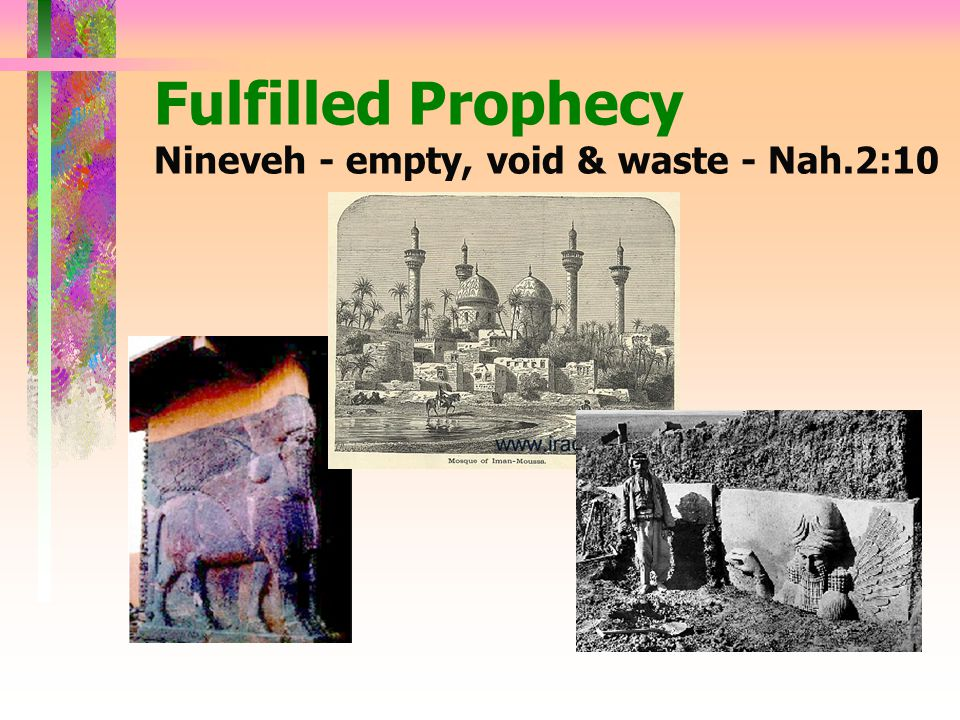 Fulfilled Prophecy Nineveh - empty, void & waste - Nah.2:10